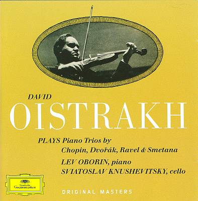 David Oistrakh plays Piano Trios by Chopin, Dvorák, Ravel & Smetana