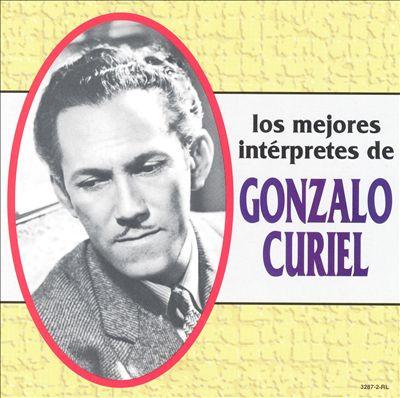 Los Mejores Interpretes de Gonzalo Curiel
