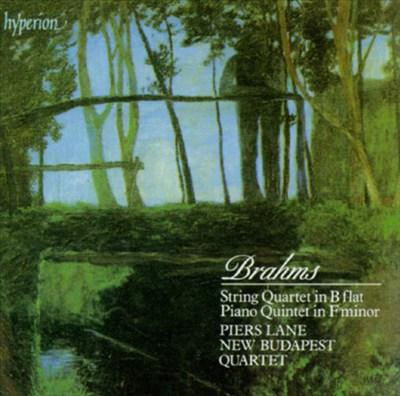 Johannes Brahms: String Quartet in B Flat; Piano Quintet in F Minor