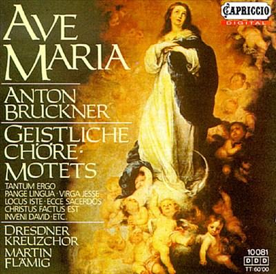 Anton Bruckner: Ave Maria; Geistliche Chöre-Motets
