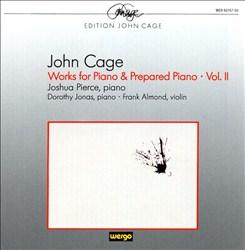 Cage: Works for Piano & Prepared Piano, Vol. 2