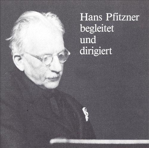 Hans Pfitzner begleitet & dirigiert