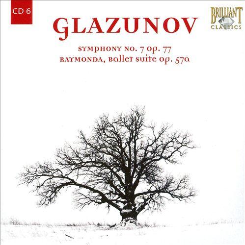 Glazunov: Symphony No. 7; Raymonda Ballet Suite