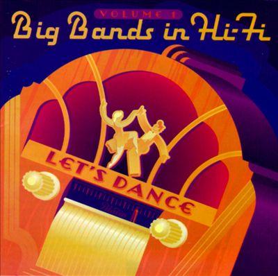 Big Bands in Hi-Fi, Vol. 1: Let's Dance