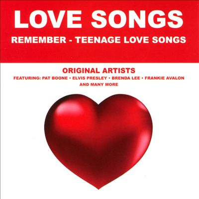 Love Songs: Remember - Teenage Love Songs