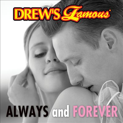 Drew's Famous Always and Forever