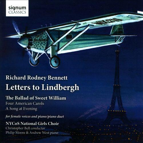 Richard Rodney Bennett: Letters to Lindbergh