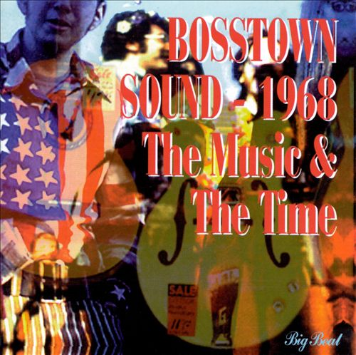 Bosstown Sound, 1968: The Music & the Time