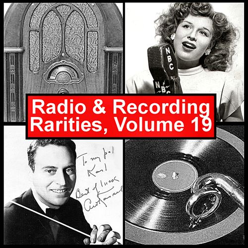 Radio & Recording Rarities, Vol. 19