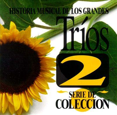 Historia Musical de los Grandes Trios, Vol. 2