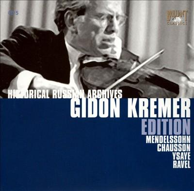 Gidon Kremer Edition: Mendelssohn, Chausson, Ysaye, Ravel