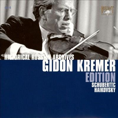 Gidon Kremer Edition: Schubert, Tchaikovsky