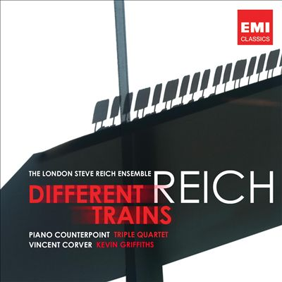 Reich: Different Trains; Piano Counterpoint; Triple Quartet