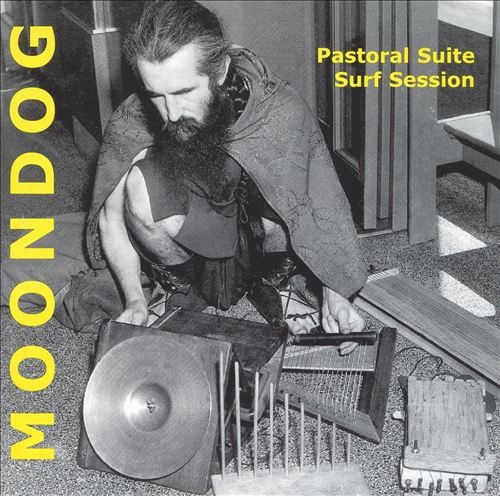 Moondog: Pastoral Suite; Surf Session
