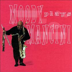 Moody Plays Mancini