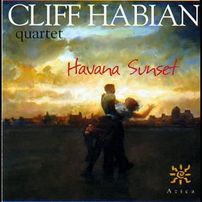 Cliff Habian Quartet: Havan Sunset