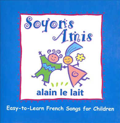Soyons Amis: Easy-To-Learn French Songs for Children