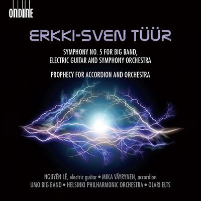 Erkki-Sven Tüür: Symphony No. 5 for Big Band, Electric Guitar and Symphony Orchestra; Prophecy for Accordion and Orchestra