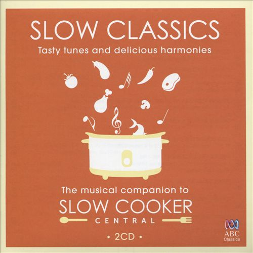 Slow Classics: Tasty Tunes and Delicious Harmonies