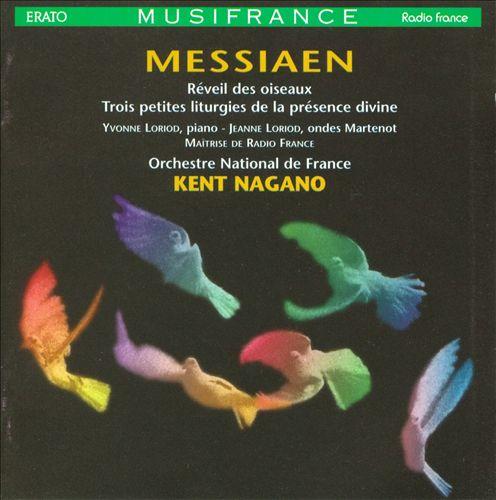 Olivier Messiaen: Réveil des Oiseaux; Trois Petites Liturgies de la Présence Divine