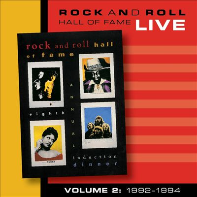 Rock and Roll Hall of Fame, Vol. 2: 1992-1994