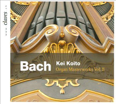 Bach: Organ Masterworks, Vol. 2