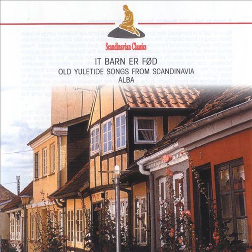 It barn er fød: Old Yuletide Songs from Scandinavia