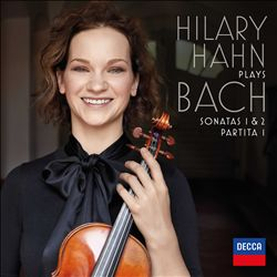 Hilary Hahn Plays Bach: Sonatas 1 & 2; Partita 1