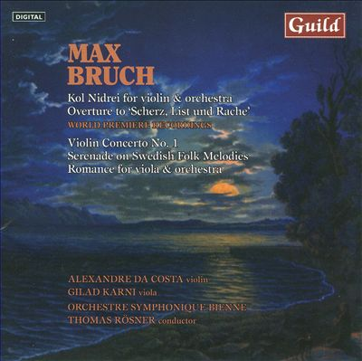Bruch: Kol Nidrei; Violin Concerto No. 1; Serenade on Swedish Folk Melodies