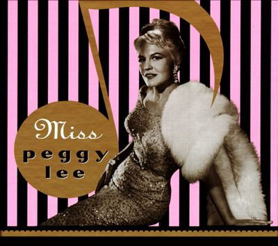 Miss Peggy Lee