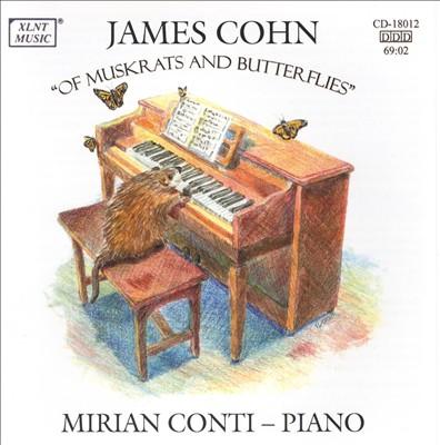 James Cohn: Of Muskrats and Butterflies