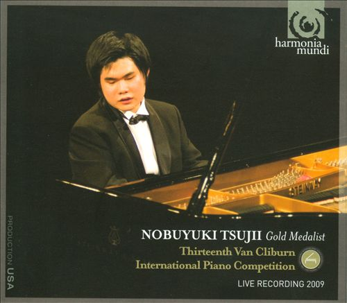 Nobuyuki Tsujii, Gold Medalist: Thirteenth Van Cliburn International Piano Competition
