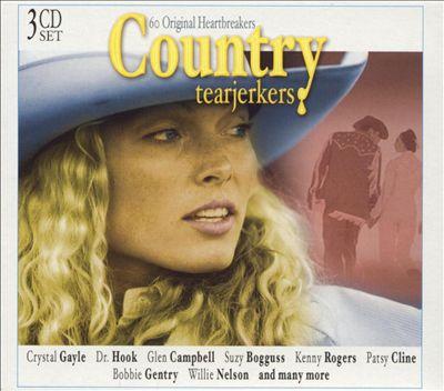 Country Tearjerkers: 60 Original Heartbreakers