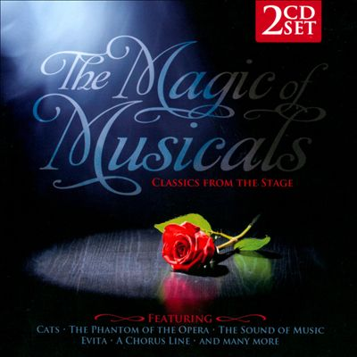 The Magic of Musicals: Classics from the Stage