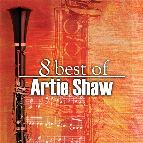 8 Best of Artie Shaw