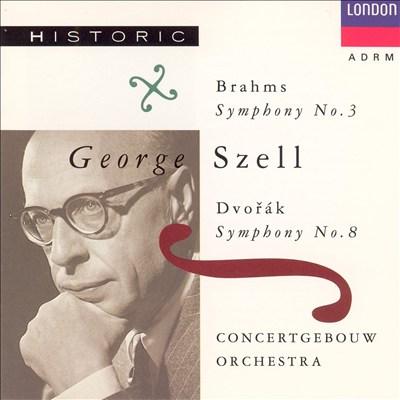 Brahms: Symphony  No. 3; Dvorák: Symphony No. 8