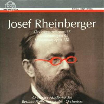 Josef Rheinberger: Klavierquartett; Cellosonate; Hornsonate