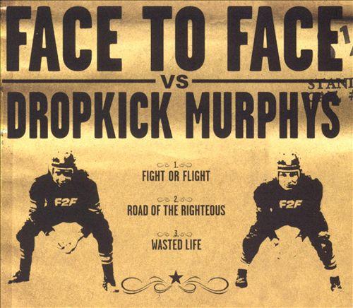Face To Face/Dropkick Murphys [Split EP]
