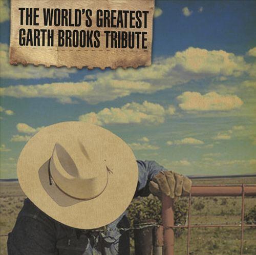 The World's Greatest Garth Brooks Tribute