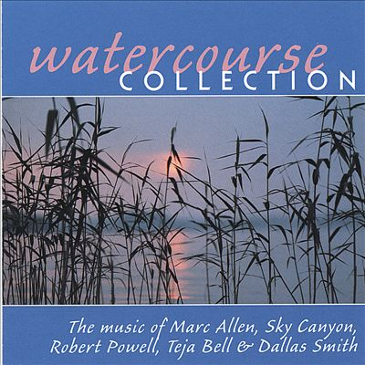 The Watercourse Collection: the Music of Marc Allen, Sky Canyon, Robert Powell, and Friends