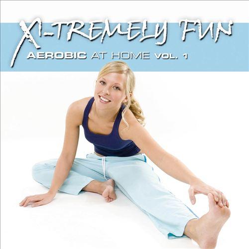 X-Tremely Fun: Aerobic At Home, Vol. 1