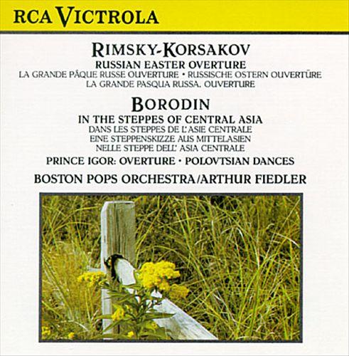 Rimsky-Korsakov: Russian Easter Overture; Borodin: In the Steppes of Central Asia; Prince Igor Overture