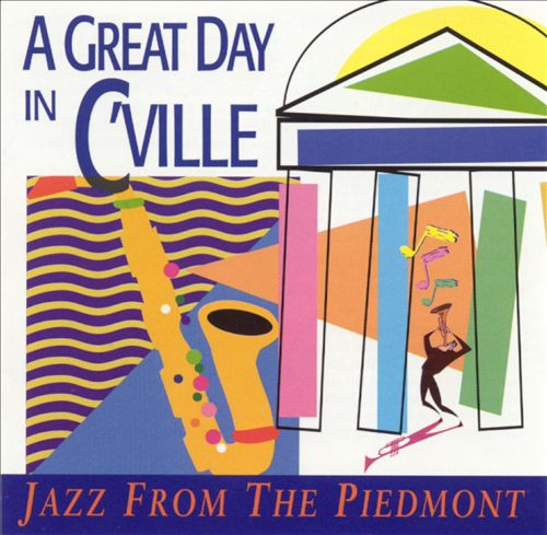 A Great Day in C'Ville: Jazz from the Piedmont