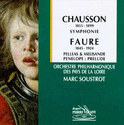 Chausson: Symphonie; Fauré: Pelleas et Mélisande; Pénelope Prelude