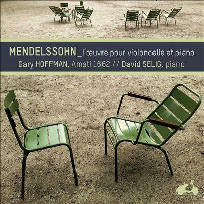 Mendelssohn: L'Œuvre pour violoncelle et piano