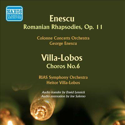 Enescu: Romanian Rhapsodies, Op. 11; Villa-Lobos: Choros No. 6