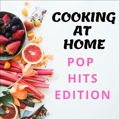 Cooking at Home [Pop Hits Edition]