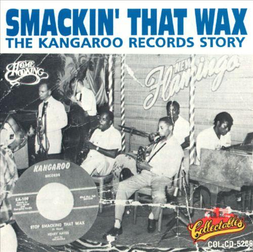 Smackin' That Wax: The Kangaroo Records Story