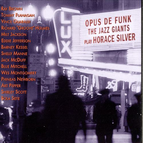 The Jazz Giants Play Horace Silver: Opus de Funk
