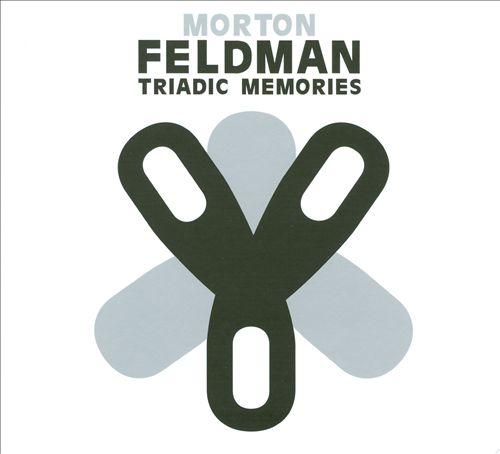 Morton Feldman: Triadic Memories